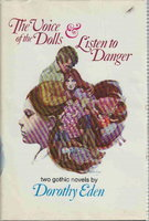 THE VOICE OF THE DOLLS & LISTEN TO DANGER. by Eden, Dorothy.