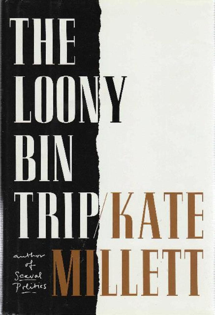 Book cover picture of Millett, Kate. THE LOONY BIN TRIP. New York: Simon & Schuster, (1990.)