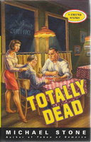 TOTALLY DEAD: A Streeter Mystery. by Stone, Michael.