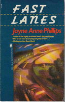 FAST LANES. by Phillips, Jayne Anne.
