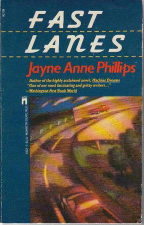 FAST LANES. by Phillips, Jayne Anne.