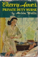 CHERRY AMES, PRIVATE DUTY NURSE (# 7). by Wells, Helen.