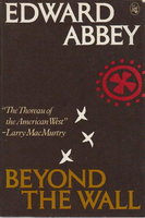 BEYOND THE WALL: Essays from the Outside. by Abbey, Edward.
