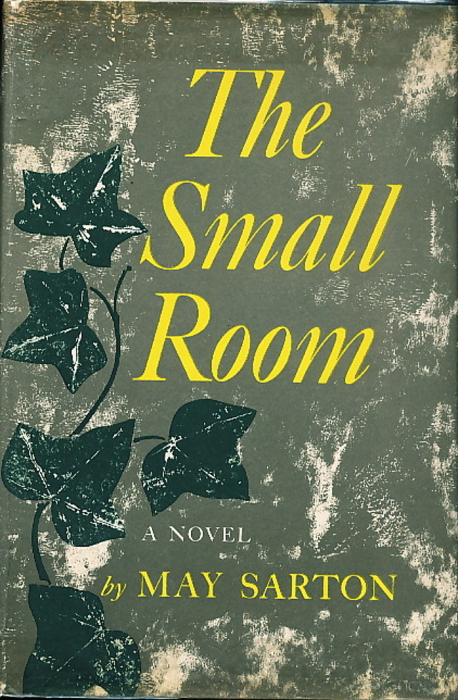 Book cover picture of Sarton, May. THE SMALL ROOM. New York: Norton,, 1961.