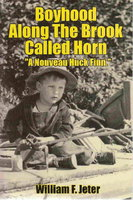 BOYHOOD ALONG THE BROOK CALLED HORN. by Jeter, William F.