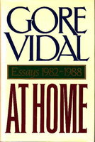 AT HOME: Essays 1982-1988. by Vidal, Gore.