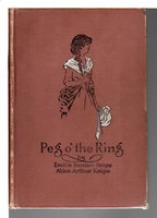 PEG O' THE RING: A Maid of Denewood. by Knipe, Emilie Benson and Knipe, Alden Arthur.