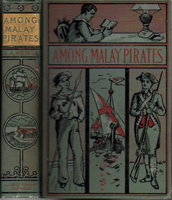 AMONG MALAY PIRATES: A Tale of Adventure and Peril. by Henty, G. A.