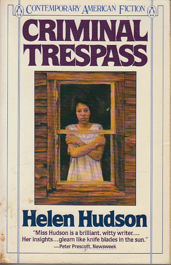 Book cover picture of Hudson, Helen. CRIMINAL TRESPASS. New York: Penguin, (1986.)
