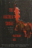 THE FARTHER SHORE. by Eck, Matthew.
