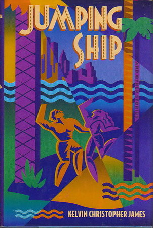 JUMPING SHIP AND OTHER STORIES. by James, Kelvin Christopher