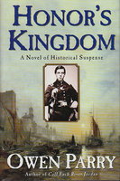 HONOR'S KINGDOM. by Parry, Owen.