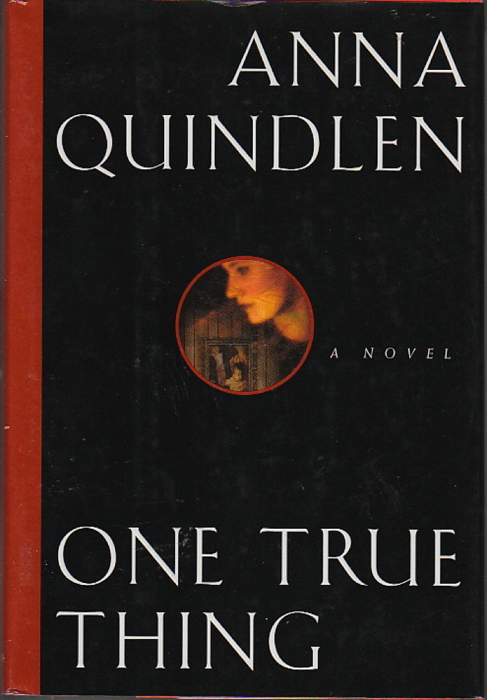 Book cover picture of Quindlen, Anna ONE TRUE THING New York: Random House, (1994.)