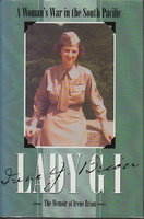 LADY GI: A Woman's War in the South Pacific: The Memoir of Irene Brion. by Brion, Irene.