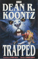 TRAPPED. by Koontz, Dean R.