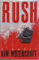 RUSH. by Wozencraft, Kim.