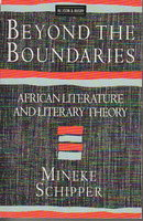 BEYOND THE BOUNDARIES: African Literature and Literary Theory. by Schipper, Mineke.