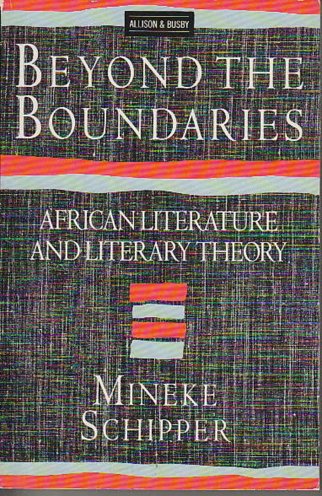 Book cover picture of Schipper, Mineke. BEYOND THE BOUNDARIES: African Literature and Literary Theory. London: Allison & Busby, (1989.)
