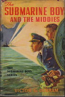 THE SUBMARINE BOYS AND THE MIDDIES or The Prize Detail at Annapolis (#3 in series). by Durham, Victor G.