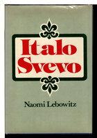ITALO SVEVO. by [Svevo, Italo, pseudonym of Ettore Schmitz 1861-1928] Lebowitz, Naomi.