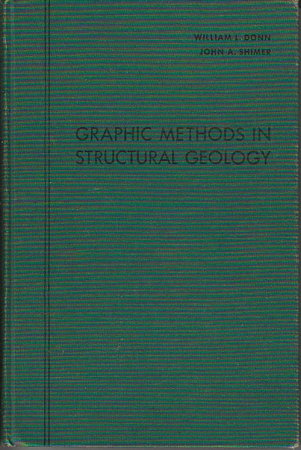 GRAPHIC METHODS IN STRUCTURAL GEOLOGY. by Donn, William L. & John A. Shimer,.