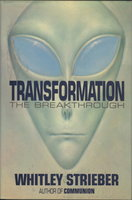 TRANSFORMATION: The Breakthrough. by Strieber, Whitley