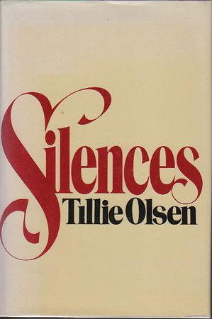 SILENCES. by Olsen, Tillie.