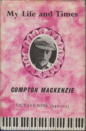 MY LIFE AND TIMES: Octave Nine 1946-1953. by Mackenzie, Compton.