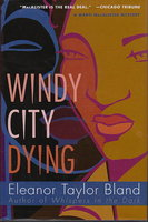 WINDY CITY DYING. by Bland, Eleanor Taylor.