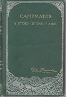 CAMPMATES: A Story of the Plains. by Munroe, Kirk.