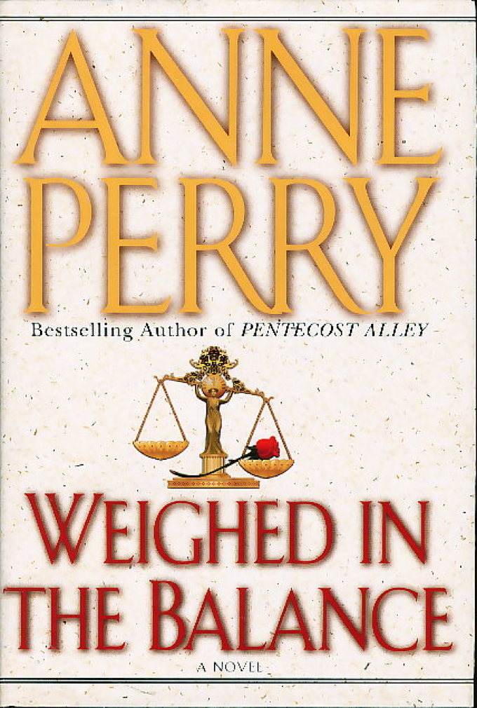 Book cover picture of Perry, Anne. WEIGHED IN THE BALANCE. New York: Fawcett Columbine, (1996.)