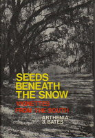 SEEDS BENEATH THE SNOW: Vignettes from the South. by Bates, Arthenia J.