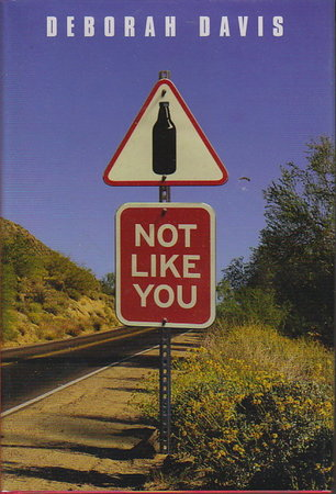 NOT LIKE YOU. by Davis, Deborah.