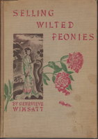 SELLING WILTED PEONIES: Biography and Songs of Yu Hsuan-Chi, T'ang Poetess. by Wimsatt, Genevieve.