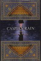CASPIAN RAIN. by Nahai, Gina B.