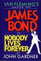 NOBODY LIVES FOREVER. by Gardner, John