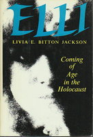 ELLI : Coming of Age in the Holocaust. by Jackson, Livia E. Bitton.
