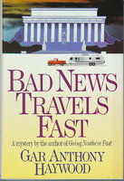 BAD NEWS TRAVELS FAST. by Haywood, Gar Anthony.