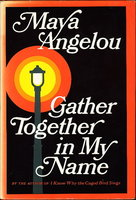 GATHER TOGETHER IN MY NAME. by Angelou, Maya.