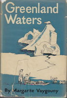 GREENLAND WATERS. by Vaygouny, Margarite.
