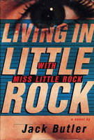 LIVING IN LITTLE ROCK WITH MISS LITTLE ROCK. by Butler, Jack.
