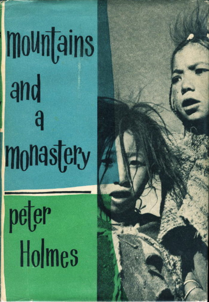 Book cover picture of Holmes, Peter. MOUNTAINS AND A MONASTERY. London: Geoffrey Bles, 1958.