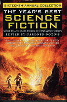 THE YEAR'S BEST SCIENCE FICTION: Sixteenth (16th) Annual Collection by [Anthology, signed] Dozois, Gardner (editor); Michael Swanwick, Steven Baxter and Ian McDonald, signed; Ursula K. Le Guin, Cory Doctorow, Robert Charles Wilson, Tanith Lee and others (contributors)