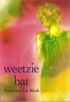 WEETZIE BAT. by Block, Francesca Lia.