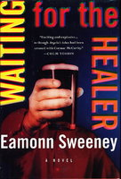 WAITING FOR THE HEALER. by Sweeney, Eamonn.