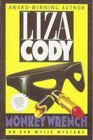 MONKEY WRENCH. by Cody, Liza.