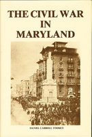 THE CIVIL WAR IN MARYLAND. by Toomey, Daniel Carroll.
