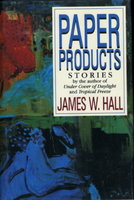 PAPER PRODUCTS. by Hall, James W.