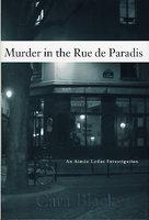 MURDER IN THE RUE DE PARADIS. by Black, Cara.