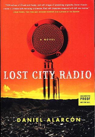 LOST CITY RADIO. by Alarcon, Daniel.